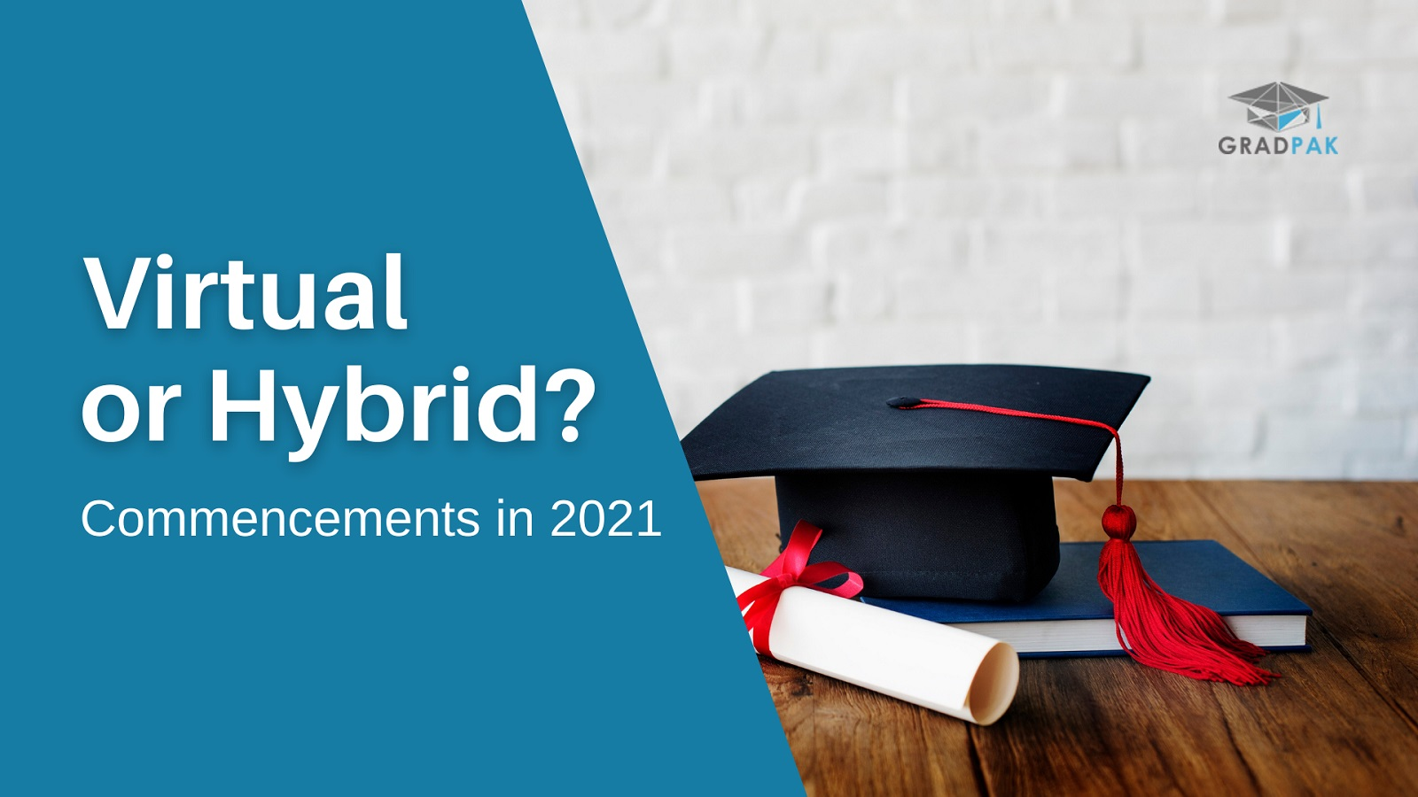 Virtual graduation or hybrid graduation in 2021 - GradPak